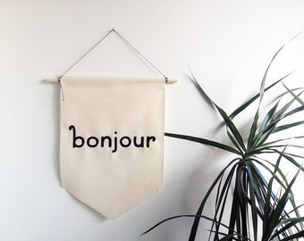 Bonjour - Handmade Canvas Banner - Hand Painted Typography - Welome Banner - House Warming - Perfect Gift - French - Hostess Gift - Wedding