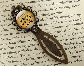 Never Judge A Book By It's Movie, Humorous, Bronze Bookmark, Book Lover, Book Accessories, Ready Ship, Clip Bookmark, Book Gift, Small Gift