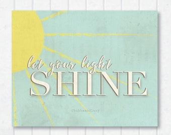 Let Your Light Shine . Sunshine . Frame-able Art Print