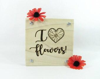 Flower Press. I Love Flowers. Wood Pyrography. Gardening Gift. Wildflowers. Teacher Gift. Mother's Day Gift. Flower Garden. Flower Art.