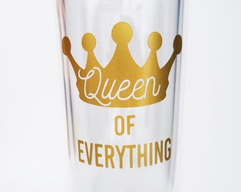 Mother's Day Gift, Funny Tumbler- Queen of Everything
