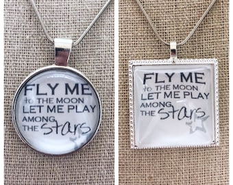 Fly me to the moon let me play amongst the stars pendant necklace-Frank Sinatra pendant-Fly me to the moon jewelry-Frank Sinatra music quote