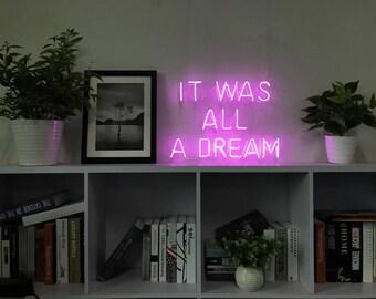 It Was All A Dream Neon Sign Handmade Visual Artwork Home Wall Decor Light