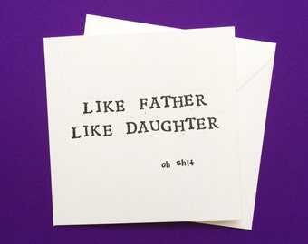 funny fathers day card offensive card for dad, like father like daughter funny card, offensive birthday cards