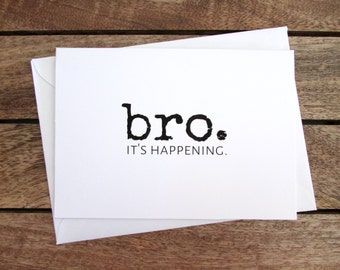 Be My Groomsman Card | Bro. It's Happening | Will You Be My Best Man Card | Funny Groomsman Card | Folded A6 Card & Envelope