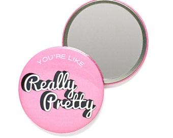You're, Like, Really Pretty Pocket Mirror