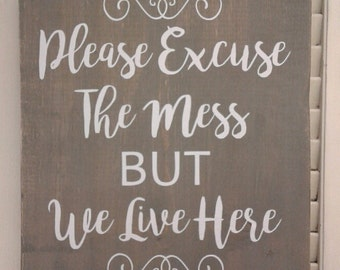 "Distressed Rustic Primitive Wood Sign Tile with ""Please excuse the mess but we live here"""