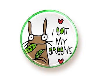 I Eat My Greens - button