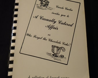 Casually Catered Affair Carole Curlee Lubbock Texas Signed Cookbook Vintage Spiral 1980