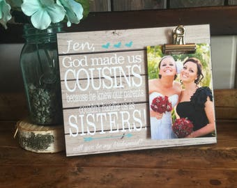 God Made Us Cousins Because.. Personalized Frame, Bridesmaid Gift, Will You Be My Bridesmaid Picture Frame, Best Friend Gift