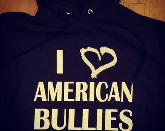 I Love American Bullies Hoodie Men Women Dog Hoodie