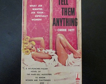 Tell Them Anything by Orrie Hitt GGA Sleaze 1960 Vintage Paperback Pulp Fiction
