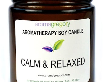 Calm and Relaxed Soy Candle - real aromatherapy soy candle scented with essential oils for calm and relaxation
