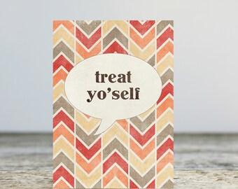 Treat Yo Self Funny Greeting Birthday Card Chevron Treat Yo'self Funny Motivational Modern Typography Natural Rustic Red