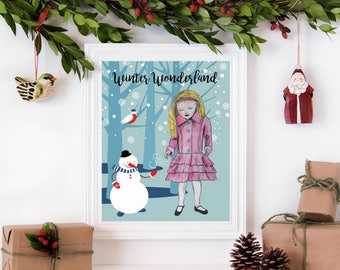 Winter Wonderland, Inspirational Holiday wall art. Printed from whimsical drawing of a blonde girl in pink coat with a woodland snowman.