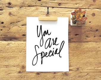 You Are Special - 8x10 Printable