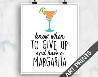 Know when to Give Up and have a Margarita (Top Shelf Humor)  Art Print (Featured on White) Alcohol Bar Art Print
