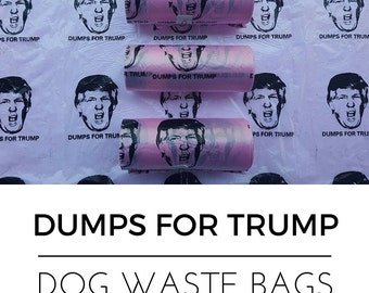 Dumps for Trump  Dog Waste Bags 3 rolls = 45 Bags