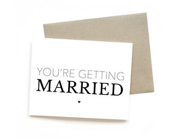 You're Getting Married    Greeting Card   Wedding   Shower   Love   Engagement   Typography Card   Black and White   Kraft