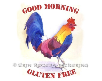 Rooster Good Morning Gluten Free 8x10 Fine Art PRINT