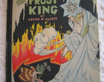 The Frost King or The Power of Love by Louisa M. Alcott 1920-1930 Beautiful Child's Story Rare