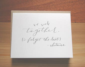 We Were Together. I forget the Rest Card : Handwritten
