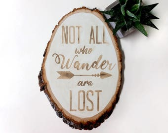 Not All Who Wander Are Lost,Wood Slice Art,Rustic Wood Slice Wall Decor,Wood Slice Painting,Paint Wood Slice,Wood Slice Sign,Basswood Decor