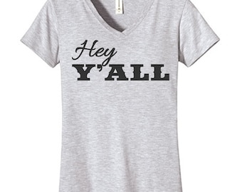 Hey Y'ALL  Tshirt, Funny Humor Novelty Shirt Saying ,  Womens fitted  V-Neck Shirt Saying