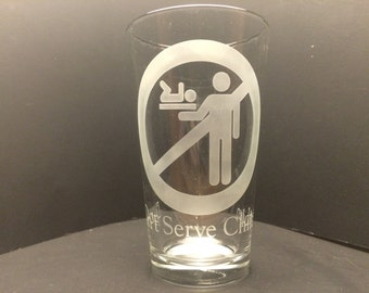 Don't Serve Children Etched Glass