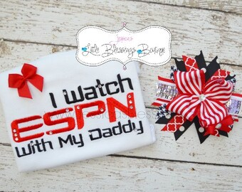 I watch sports with my Daddy - Sports - Football - Baby shower gift - Bodysuit - Boutique bow - baseball - daddys princess