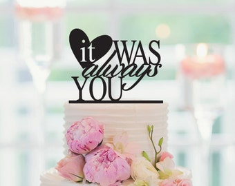 wedding Cake Topper, It Was Always You, Anniversary Cake Topper, Wedding Decoration, Gold Wedding Cake Topper, 030