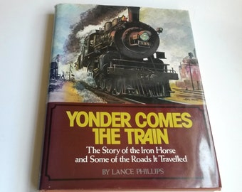 Yonder Comes the Train , book about trains, vintage trains book, trains coffee table book, story of the iron horse,
