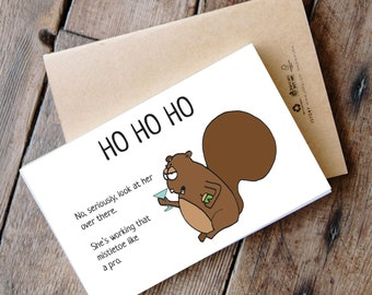 Printable Funny Squirrel Christmas Card - HO HO HO working the mistletoe