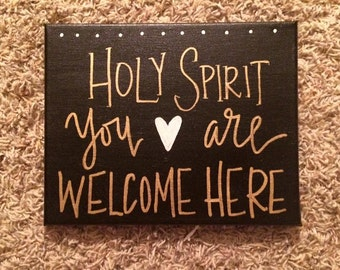 Holy Spirit You are Welcome Here Canvas