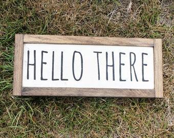 Hello There FARMHOUSE SIGN