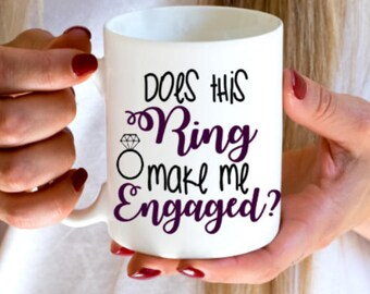 Does this ring make me look engaged mug - personalized coffee mug - future mrs - gift for bride - gift for best friend - free shipping