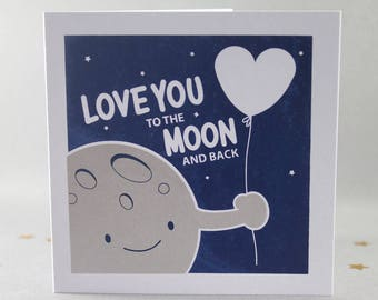 Love Card, Moon and Back Card, Love You to the Moon and Back Card, I Love You To The Moon and Back, Anniversary Card, Wedding Card