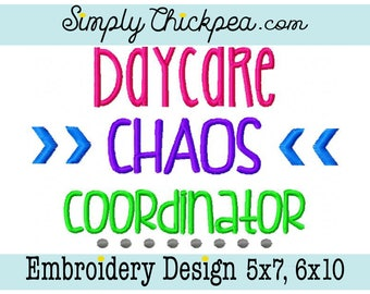 Embroidery Design - Daycare Chaos Coordinator - Saying - Back to School - For 5x7 and 6x10 Hoops