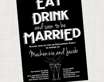 Eat Drink Be Married Invitation, Engagement Party, Rehearsal Dinner, Digital File