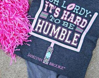 Jadelynn Brooke Shirt-Hard To Be Humble-Football Shirt-Tailgate Shirt-Jadelynn Brooke Fall-Preppy Long Sleeve Shirt-Jadelynn Brooke