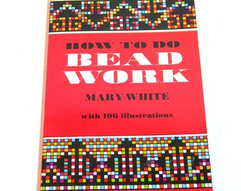How To Do Beadwork By Mary White, Vintage Book