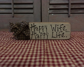 Primitive Block Sign: Happy Wife...Happy Life