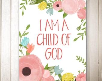 I am a Child of God digital prints