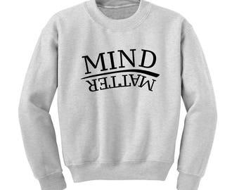 MIND OVER MATTER Slogan Sweatshirt Fashionable Urban Youth Positive Message