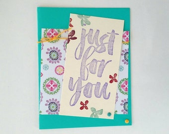 Just for you card, Stampin up card, Just because card, Card for friend, Card for her, Thank you card,  hand stamped card, greeting card