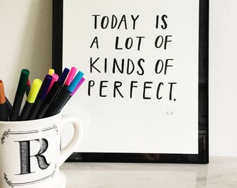 Perfect Day | Original Print | Handmade | Home Decor | Wall Art | Gallery Wall Art | Word Art | Optimistic Quote | Positive Quote
