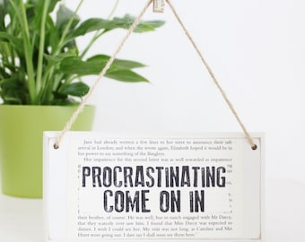 Gifts for Writers ~ Procrastinating Come On In ~ Original Wooden Door Sign ~ Procrastination ~ Writer Gift ~ Novelist Gift ~ Author Gift