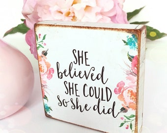 She believed she could so she did...