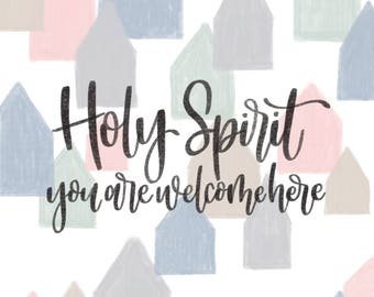 Instant Download - Holy Spirit You are Welcome Here
