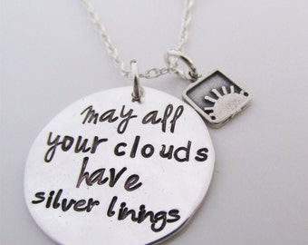 Personalized Jewelry - May all your clouds have silver linings - Hand Stamped Jewelry - Inspirational Necklace - Shakespear Jewelry